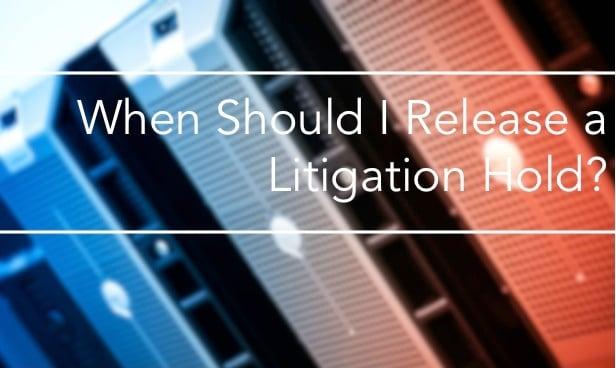 When should I release a litigation hold?